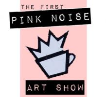 The First Pink Noise Art Show at Roasted Addiqtion
