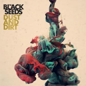 Black Seeds release Dust and Dirt: The Deluxe Edition